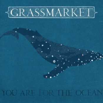 Grassmarket - You Are For the Ocean (2012)