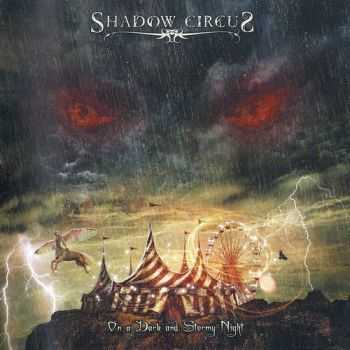 Shadow Circus - On A Dark And Stormy Night (2012) HQ
