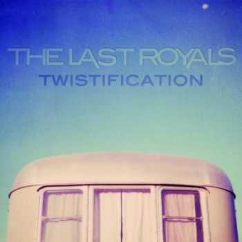 The Last Royals - Twistification (2013)