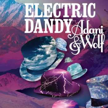Adani And Wolf - Electric Dandy (2012)
