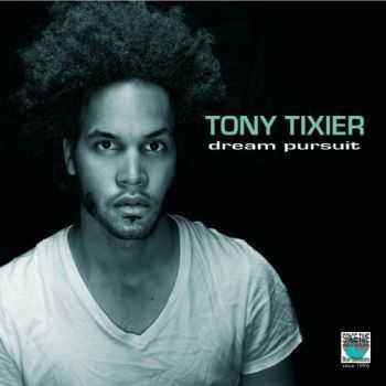 Tony Tixier - Dream Pursuit (2012)