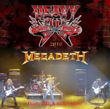 Megadeth - Heavy MTL 2010 & Secret Show (2010)