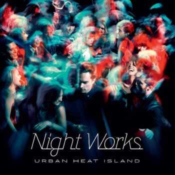 Night Works - Urban Heat Island (2013)