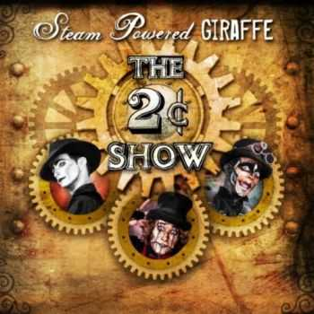 Steam Powered Giraffe - The 2¢ Show (2012)