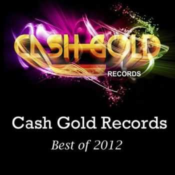 Cash Gold Records Best Of 2012 (2013)
