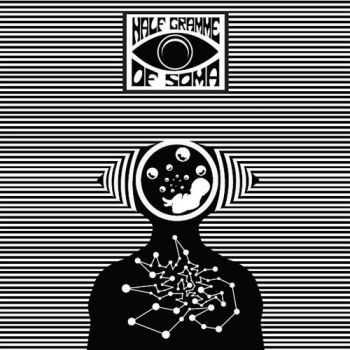 Half Gramme Of Soma - Half Gramme Of Soma (2013)
