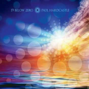 Paul Hardcastle - 19 Below Zero (2012)