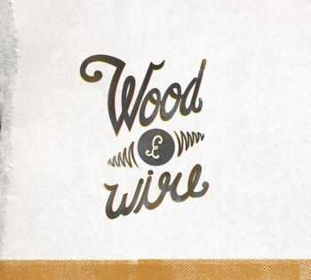 Wood & Wire - Wood & Wire (2013)