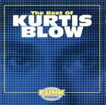Kurtis Blow - The Best Of Kurtis Blow (1994)