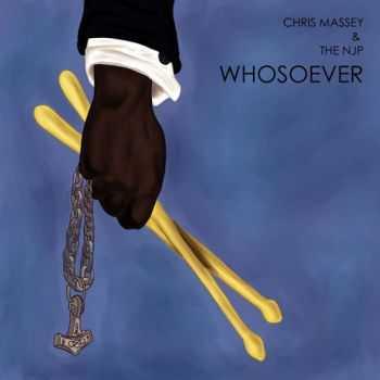 Chris Massey & The N.J.P. - Whosoever (2013)