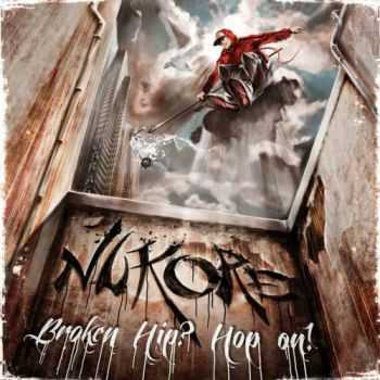 Nukore - Broken Hip? Hop On! (2012)
