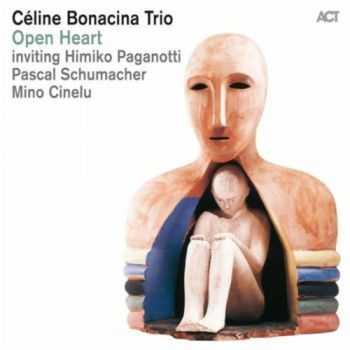 Céline Bonacina Trio - Open Heart (2013)