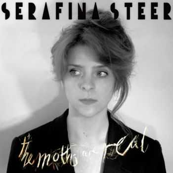 Serafina Steer - The Moths Are Real [Rough Trade Edition] (2013)
