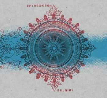 Boy & The Echo Choir - It All Shines (2013)