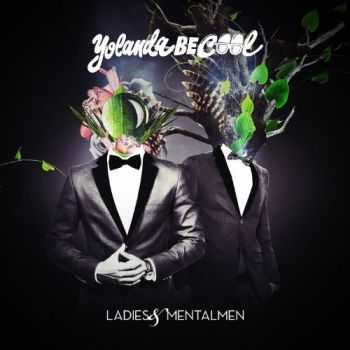 Yolanda Be Cool - Ladies & Mentalmen (2012)