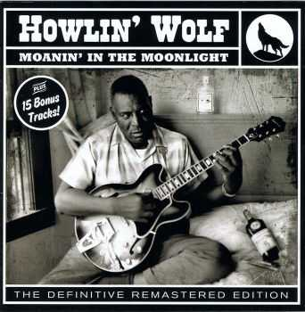 Howlin' Wolf - Moanin' In The Moonlighr [The Definitive Remastered Edition] (2012) APE