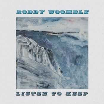 Roddy Woomble - Listen to Keep (2013)