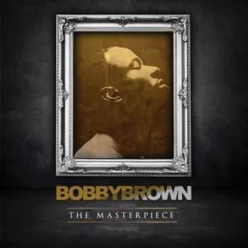 Bobby Brown - The Masterpiece (2012)