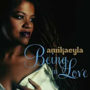 Amikaeyla - Being In Love (2012)