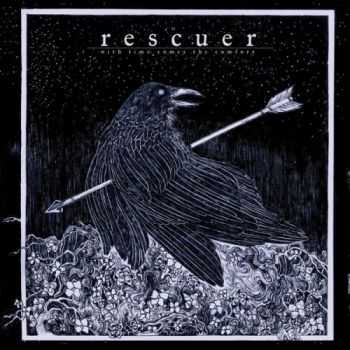 Rescuer - With Time Comes The Comfort (2013)