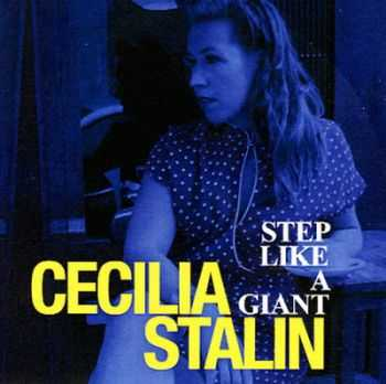 Cecilia Stalin - Step like a giant (2012)