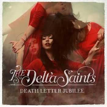 The Delta Saints - Death Letter Jubilee (2013)