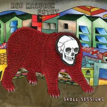 Rob Mazurek Octet - Skull Sessions (2013)