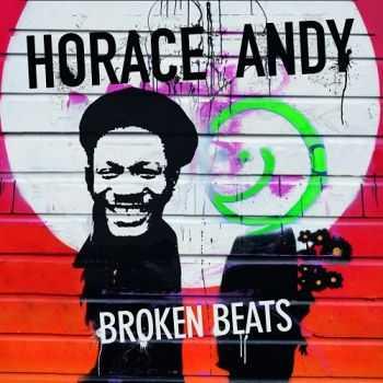 Horace Andy - Broken Beats (2013)