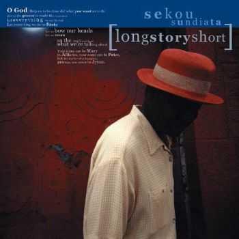 Sekou Sundiata - Longstoryshort (2000)