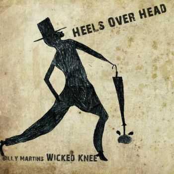 Wicked Knee - Heels Over Head (2013)