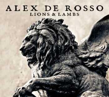 Alex De Rosso - Lions & Lambs (2013)