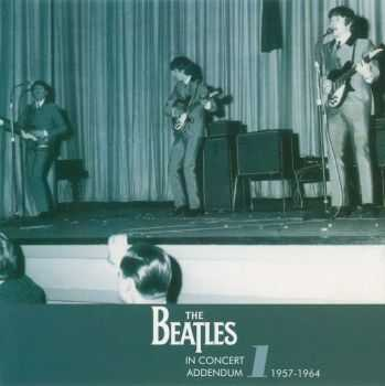 The Beatles - In Concert Appendum 1957-1964 (2012)