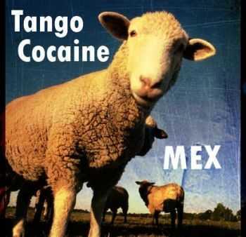 Tango Cocaine - Mex (2012)