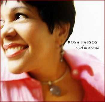Rosa Passos - Amorosa (2004) FLAC