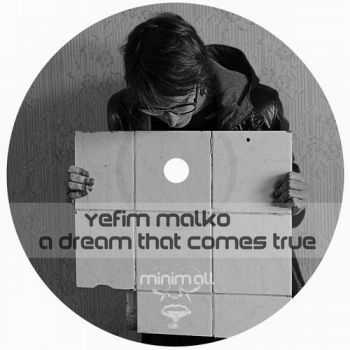 Yefim Malko - A Dream That Comes True (2013)