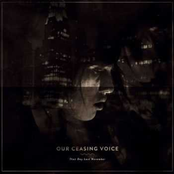 Our Ceasing Voice - That Day Last November (2013)