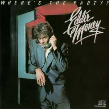 Eddie Money - Where's The Party ? (1983)