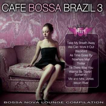VA - Cafe Bossa Brazil Vol. 3- Bossa Nova Lounge Compilation (2012)