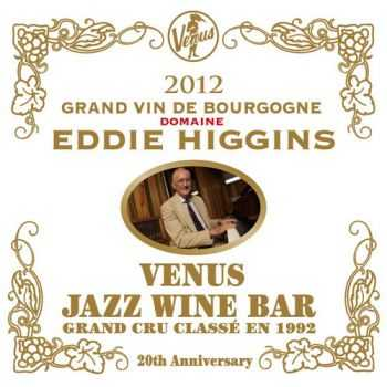 Eddie Higgins Trio - Venus Jazz Wine Bar - Anata to Bourgone Wine to Eddie Higgins 2CD (2012)