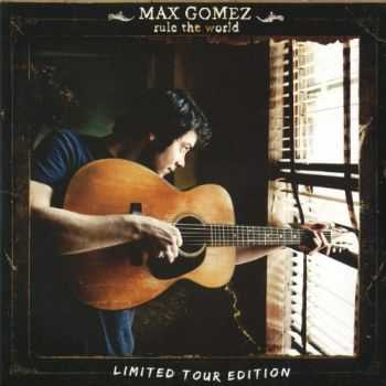Max Gomez - Rule The World (2013)