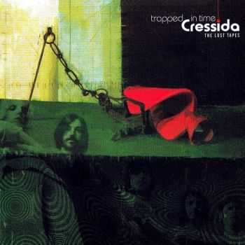 Cressida - Trapped In Time: The Lost Tapes (2012)