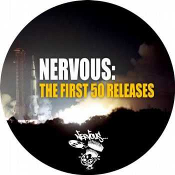 VA - Nervous: The First 50 Releases (2012)