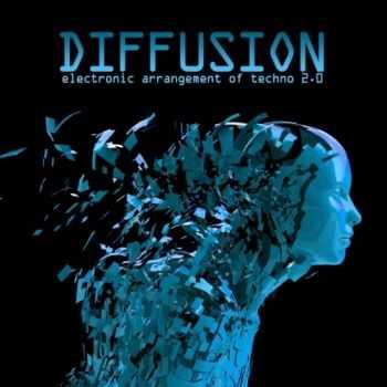 VA - Diffusion 2.0 - Electronic Arrangement of Techno (2012)