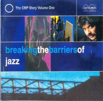 VA - Breaking the Barriers of Jazz: The CMP Story Volume One (1997) FLAC