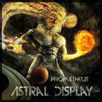 Astral Display - Prometheus [2013]