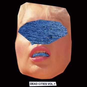 VA - Dead Cities Vol. 1 (2012)
