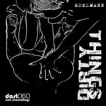 Edelmann - Dirty Things (2012)