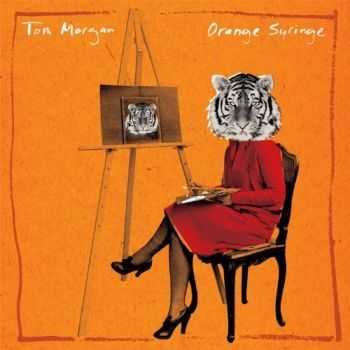 Tom Morgan - Orange Syringe (2013)