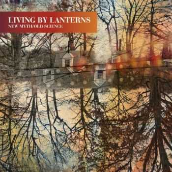 Living by Lanterns - New Myth/Old Science (2012)