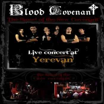 Blood Covenant - Live Concert At Yerevan (2011)